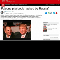 """satire ? superbowl russianhacking: BREAKING NEWS  Russia hacks Super Bowl  Live TV  U.S. Edition p  E  CNN Entertainment Celebrity Watch TV Web Movies Music  Falcons playbook hacked by Russia?  By Richard Quest, CNN  O Updated 10:30 PM ET, Sat February 5, 2017  (CNN)- A source close to Falcon head Coach Dan Quinn has reported to CNN that the  Atlanta Falcon's playbook was """"hacked by Russia and given to the patriots by the  request of Donald J. Trump."""" Rep. John Lewis is calling for a """"immediate investigation  into this outlandish and blatantly obvious hack.""""  Top stories  Possible plane hijacking in  Malta  Shopper goes off in racially  Charged rant  Paid Content  Recommended by Outbrain  More from CNN satire ? superbowl russianhacking"""