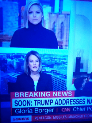 Gloria on the job 😂: BREAKING NEWS  SOON: TRUMP ADDRESSES NA  Gloria Borger | CN Chief Po  PENTAGON: MISSILES LAUNCHED FROM  SCN BRK Gloria on the job 😂