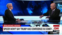 "Memes, 🤖, and Ets: BREAKING NEWS  SPICER WONT SAYTRUMP HAS CONFIDENCE IN COMEY CNN  8:11 PM ET  AC360° Gen. Hayden on President Donald J. Trump's wiretap claim: ""It seemed like the President forgot for just a moment that he was the president"" http://cnn.it/2mcZzmC"