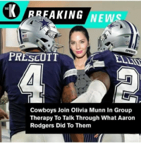 Aaron Rodgers, Dallas Cowboys, and Memes: BREAKING NEWS  THE  PRESCOTT  Cowboys Join Olivia Munn In Group  Therapy To Talk Through What Aaron  Rodgers Did To Them 💀💀💀 https://t.co/dwQ2pEFB1z