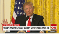 "cnn.com, Fake, and Memes: BREAKING NEWS  TRUMPS PICK FORNATIONAL SECURIYADVISER TURNS DOWN JOB CNN  5:02 PM PT  OF  AC360 President Donald J. Trump launched an extraordinary denunciation of his critics, complaining he inherited a ""mess"" and slamming stories that his campaign was constantly in contact with Russia as ""fake news."" http://cnn.it/2kP9z4d"