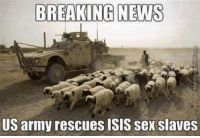 Dank, Isis, and News: BREAKING NEWS  US army rescues ISIS sex slaves
