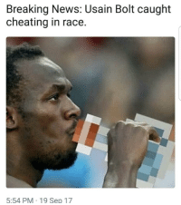 """Cheating, Memes, and News: Breaking News: Usain Bolt caught  cheating in race.  5:54 PM 19 Sep 17 <p>MiNiCrAfT via /r/memes <a href=""""http://ift.tt/2Bw7TDX"""">http://ift.tt/2Bw7TDX</a></p>"""