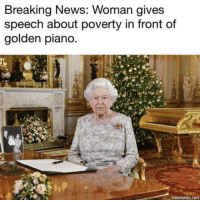 News, Breaking News, and Irony: Breaking News: Woman gives  speech about poverty in front of  golden piano  t.  mematic.net The irony