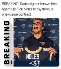 Sports, Free, and Game: BREAKING: Rams sign unknown free  agent QB Fick Noles to mysterious  one-game contract  BARNES-JEWISH  HOSPITAL  vardjones  Jones  BARNES  HOSP  Edward Jones  EdwardJones  JEWISH  ITAL  FL  ME  ARNES-JEWISH  n U  lics  SPITAL  Washingt  Orthop  NOLES  Et Almost as good as Rodd Furley