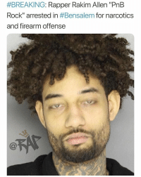 "Memes, Smell, and Weed:  #BREAKING: Rapper Rakim Allen""PnB  Rock"" arrested in #Bensalem for narcotics  and firearm offense Pnb Rock was just arrested in Bensalem, Pennsylvania for narcotics and a weapon possession.⁣ -⁣ The authorities allegedly found pounds of cannabis, a stolen firearm, scales, packaging material, and over $33,000 in cash inside his home.⁣ -⁣ The house was searched after complaints of loud parties and the constant smell of weed that came from PNB's house.⁣ -⁣ According to the investigators, they stated that a probable cause was developed that PNB was selling marijuana from the house that was searched.⁣ -⁣ RapTVSTAFF: @thatkidcm"