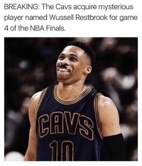 Basketball, Cavs, and Finals: BREAKING: The Cavs acquire mysterious  player named Wussell Restbrook for game  4 of the NBA Finals. 😂😂😂 (via @NotSportsCenter) nbamemes cavs warriors nba nbafinals