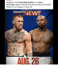 Interesting 🤔: Breaking: The Floyd Mayweather vs. Conor  McGregor fight is official and will be held at the MGM  Grand in Las Vegas on Aug. 26.  SPOR  ENTER  BREAKIN  NEWS  Aut 26 Interesting 🤔