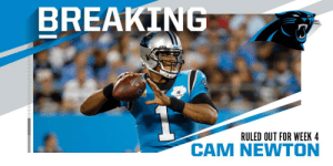 Panthers QB Cam Newton (foot) ruled OUT for Week 4 vs. Texans. https://t.co/7JucUBYoqV: BREAKING  THO  EASON  RULED OUT FOR WEEK 4  M NEWTON Panthers QB Cam Newton (foot) ruled OUT for Week 4 vs. Texans. https://t.co/7JucUBYoqV