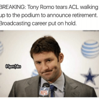 Friends, Funny, and Lol: BREAKING: Tony Romo tears ACL walking  up to the podium to announce retirement.  Broadcasting career put on hold  NFL Lol 😂 you imagine hahaa DoubleTap if funny Tag friends for a laugh lol