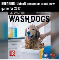 Imagine 😂😂: BREAKING: Ubisoft announce brand new  game for 2017  PlayStation Network  WASHDOGS  18  www.pegi info  BISOET Imagine 😂😂