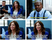 Brooklyn Nine-Nine: Breakups are catoony thumbs.  make people feel  face with for the eyes.  The English language can not  fully capture the depth  and complexity of my thoughts  What does that even mean?  So, I'm incorporating emojis  into my speech to better  express myself Winkie face. Brooklyn Nine-Nine