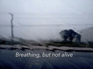 Alive, Breathing, and But: Breathing, but not alive