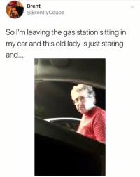 Funny, Wtf, and Gas Station: Brent  @BrentlyCoupe  So I'm leaving the gas station sitting in  my car and this old lady is just staring  and. This gotta be the weirdest interaction of 2018 😂 WTF