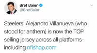 (GC) Go capitalism: Bret Baier  @BretBaier  Steelers' Alejandro Villanueva (who  stood for anthem) is now the TOP  selling jersey across all platforms-  including nflshop.corm (GC) Go capitalism