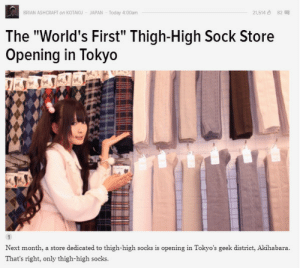 """God, Tumblr, and Blog: BRIAN ASHCRAFT on KOTAKU JAPAN Today 4:00am  21,5140 82  The """"World's First"""" Thigh-High Sock Store  Opening in lokyo  Next month, a store dedicated to thigh-high socks is opening in Tokyo's geek district, Akihabara.  That's right, only thigh-high socks. kaiyakkuma:  THERE REALLY IS A GOD."""