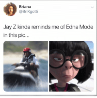 😂: Briana  @Brikgotti  Jay Z kinda reminds me of Edna Mode  in this pic... 😂