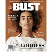 "SolangeKnowles for BustMagazine (swipe for more): BRIDGET EVERETT CAROLEE SCHNEEMANN MY FAVORITE MURDER  ENHANCE YOUR  WITH  GET OFF  3 THR CHESTS  SOLANGE  ""I am a proud  black feminist""  Exposing  Dark Money,  Border Injustice  WTF, USA?  & Hate Groups  a guide to our  government  Release your inner  GODDESS  04>  Tarot Cards, Glitter Makeup, Moon Crafts, and More! SolangeKnowles for BustMagazine (swipe for more)"