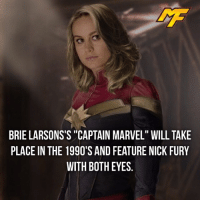 """Memes, Infinity, and Marvel: BRIE LARSONS'S """"CAPTAIN MARVEL"""" WILL TAKE  PLACE IN THE 1990'S AND FEATURE NICK FURY  WITH BOTH EYES 