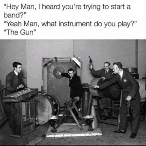 Bringing a gun to band practice sounds like a uniquely American problem. Anyway, please enjoy the memes! #Memes #Entertainment: Bringing a gun to band practice sounds like a uniquely American problem. Anyway, please enjoy the memes! #Memes #Entertainment