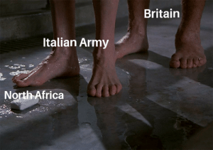 Africa, God, and Queen: Britain  Italian Army  North Africa *God save the Queen intensifies*