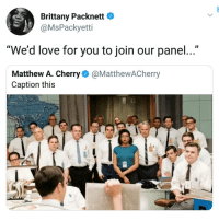 """😩: Brittany Packnett *  @MsPackyetti  """"We'd love for you to join our panel  Matthew A. Cherry@MatthewACherry  Caption this  t0I 😩"""