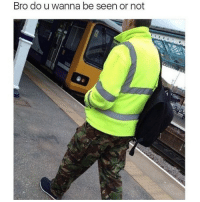 Memes, Best, and Hilarious: Bro do u wanna be seen or not @theladbible is the best source of hilarious memes! 😂