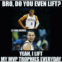 👍🏻🏀Follow @currytoosaucy for curry post everyday!🏀👍🏻: BRO, DO YOU EVEN LIFT  NBA.MEMES  YEAH, ILIFT  MY MVP TROPHIESEVERYDAY 👍🏻🏀Follow @currytoosaucy for curry post everyday!🏀👍🏻