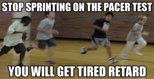 bro look how cool i am i sprint on lap 1 of the pacer test: bro look how cool i am i sprint on lap 1 of the pacer test