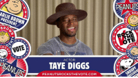 Taye Diggs voted! Have you? Head to PeanutsRockstheVote.com now and don't forget to vote on November 8!: BRO  NOTE  SNO  ENT  ACTOR  TAYE DIGGS  PEANUTSROCKSTHEVOTE.COM  PEANUTS  BRO  REST  TE  US V  IDEN Taye Diggs voted! Have you? Head to PeanutsRockstheVote.com now and don't forget to vote on November 8!