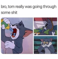 Shit, Hood, and Real: bro, tom really was going througlh  some shit For real tho!😩😂