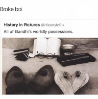 Broke racist pwussy boi Ghandi and his wooden spoon flip flops 😂😂😂 Revolutionary ✊️ - - 🚨FOLLOW: @whypree_tho_vip & @whypree_tv ⚠️ for more 🆘🔥‼️: Broke boi  History In Pictures  a HistorylnPix  All of Gandhi's worldly possessions. Broke racist pwussy boi Ghandi and his wooden spoon flip flops 😂😂😂 Revolutionary ✊️ - - 🚨FOLLOW: @whypree_tho_vip & @whypree_tv ⚠️ for more 🆘🔥‼️
