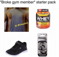 "Super, Starter, and Broke: ""Broke gym member"" starter pack  BODY FORTRESS  SUPER ADVANCED  PROTEIN  IG: Othegainz  STRAMESERRY  Panasonic Shiet, it ain't easy being swole."