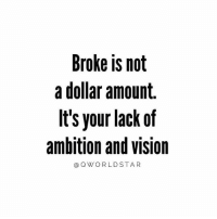 "Memes, Wshh, and Vision: Broke is not  a dollar amount.  It's your lack of  ambition and vision  aQ W ORLDSTAR ""Anybody can be successful, but not everyone wants to put in the effort to be great..."" 💯 @QWorldstar PositiveVibes WSHH"