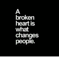 RT @TheQuotePics: A.... https://t.co/RbSQoIVdJs: broken  heart is  what  changes  people. RT @TheQuotePics: A.... https://t.co/RbSQoIVdJs