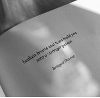 Hearts, You, and Person: broken hearts and tears b  uild you  into a stronger person  Bridgett Devoue
