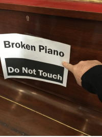 Broken Piano  Do Not Touch You're not my real dad!