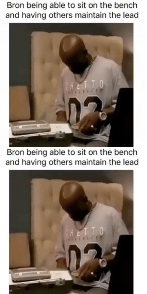 LeBron James finally doesn't have to carry the entire team by himself. https://t.co/59uDsClirr: Bron being able to sit on the bench  and having others maintain the lead  CHETTO  ITY   Bron being able to sit on the bench  and having others maintain the lead  HETTO LeBron James finally doesn't have to carry the entire team by himself. https://t.co/59uDsClirr
