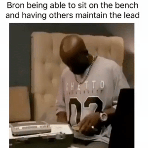 LeBron James finally doesn't have to carry the entire team by himself. https://t.co/59uDsClirr: Bron being able to sit on the bench  and having others maintain the lead  CHETTO  ITY LeBron James finally doesn't have to carry the entire team by himself. https://t.co/59uDsClirr