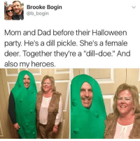 "Dad, Deer, and Doe: Brooke Boain  @b_bogin  Mom and Dad before their Halloween  party. He's a dill pickle. She's a female  deer. Together they're a ""dlill-doe."" And  also my heroes. @funny is one of my favourite accounts"