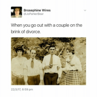 Anaconda, Fake, and Love: Brosephine Wires  @JoParker Bear  When you go out with a couple on the  brink of divorce.  22/3/17, 6:59 pm I would love to come up with fake scenarios to explain what is happening here but I'm 100% sure whatever the truth is will be funnier -L