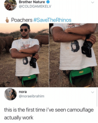 Protec the rhinos: Brother Nature  @COLDGAMEKELV  Poachers #SaveTheRhinos  nora  @noraeibrahim  this is the first time i've seen camouflage  actually work Protec the rhinos