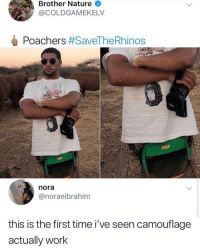 Dm to 5 friends when you see it 😂: Brother Nature  @COLDGAMEKELV  Poachers #SaveTheRhinos  nora  @noraeibrahim  this is the first time i've seen camouflage  actually work Dm to 5 friends when you see it 😂