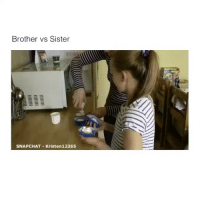 Snapchat, Sisters, and Brother: Brother vs Sister  SNAPCHAT Kristen12365 Oh shoot