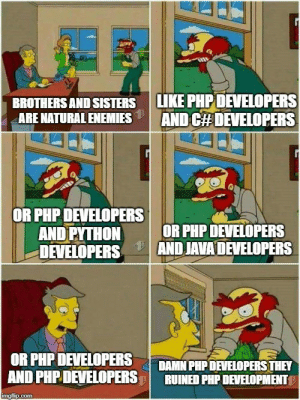 Java, Enemies, and Python: BROTHERS AND SISTERS  ARE NATURAL ENEMIES  LIKE PHP DEVELOPERS  | AND C#DEVELOPERS  OR PHPDEVELOPERS  AND PYTHON  DEVELOPERS  OR PHP DEVELOPERS  AND JAVA DEVELOPERS  OR PHP DEVELOPERS DN PIP DEVELOPERS THEY  AND PHP DEVELOPERS | RUINED PHP DEVELOPMENT PHP Developers