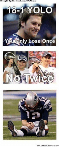 Fac, Meme, and Nfl: Brought Bye Fac  18-1 YOLO  You Only Lose Once  NO Twice  What0oUMeme corn Make that twice!