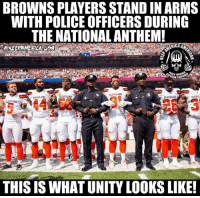 Memes, Police, and National Anthem: BROWNS PLAYERS STAND IN ARMS  WITH POLICE OFFICERS DURING  THE NATIONAL ANTHEM!  LAVELLI 86  ·CLEVELAND  EVELAND  CLEVELAND  CLEVELAN  CLEVEL  THIS IS WHAT UNITY LOOKS LIKE Now this is awesome!!!! 🙏🏻🇺🇸