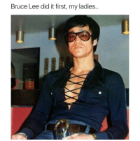 Memes, Bruce Lee, and 🤖: Bruce Lee did it first, my ladies. OhDamn savage Ha ha. I'm weak flatlined dead pettypost nochill teamnoharmdone noharmdone