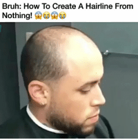 Hairline, Memes, and 🤖: Bruh: How To Create A Hairline From  Nothing! @joey.gtz @joey.gtz @joey.gtz @joey.gtz @joey.gtz @joey.gtz @joey.gtz tape freshcut shave barber barbers wow shook cashmeousside howbowdah cleancut freshtrim beard beardgang
