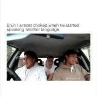 Bruh, Lmao, and Lol: Bruh I almost choked when he started  speaking another language Guys who rap in other languages 😍😍 Tag a friend 😂 (parody) Follow me @dailygloup for more videos! - • • • • • spam4spam like4like l4l doubletap autolike likethis r4r s4s follow4follow likesforlikes likes4likes followforfollow f4f meme followme textposts lmao lol hilarious funnytextposts tumblr tumblrtextposts squad jokes tumblrpost funnyvideo messages textpost videos relatable